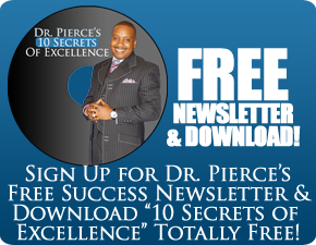 Sign Up to Receive Dr. Pierce's Free Audio Download Ten Secrets of Excellence